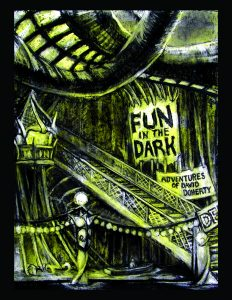 "Cover of my new book Fun In The Dark :Adventures of David Doherty, this is charcoal, pastel on 15"" x 20"" painted board"